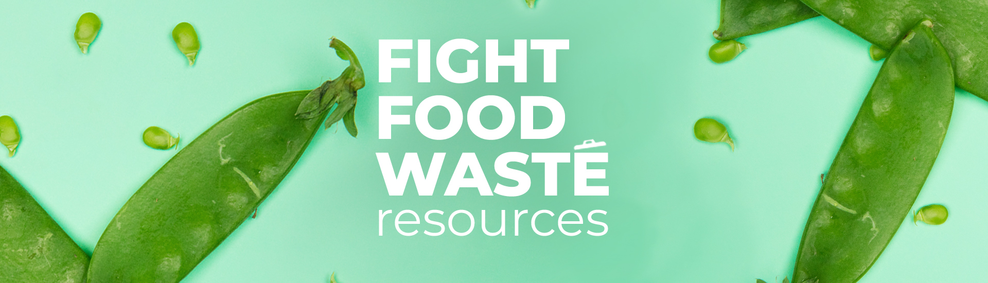 Fight food waste, resources, snow peas in the background.